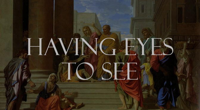 Having Eyes to See – Part 1