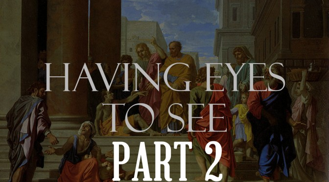 Having Eyes to See – Part 2