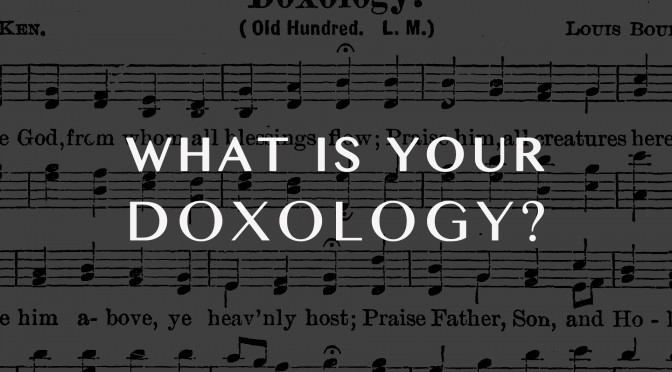 What's Your Doxology?